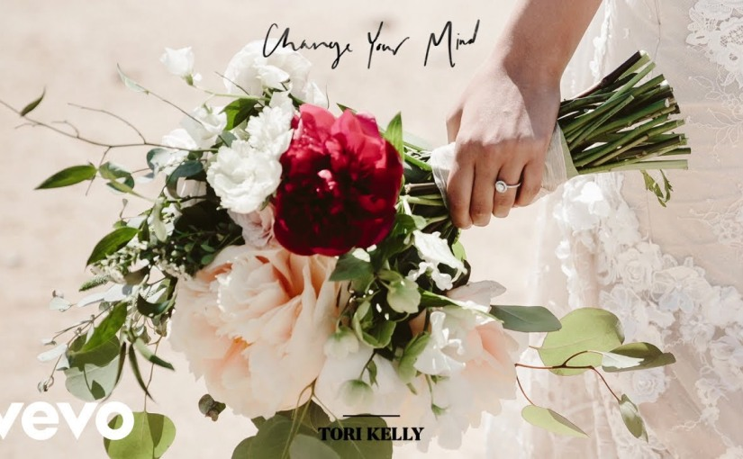 Tori Kelly- Change Your Mind